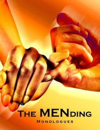 """The MENding Monologues"""