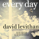 David Levithan's Every Day