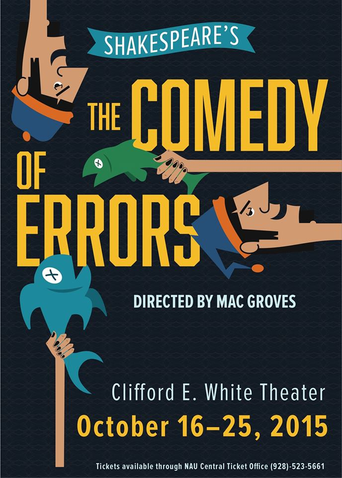 Shakespeare's The Comedy of Error Directed by Mac Grooves Clifford E. White Theater October 16-25, 2015