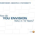 NAU How do You Envision NAU in 10 Years?
