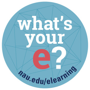 what's your e? nau.edu/elearning