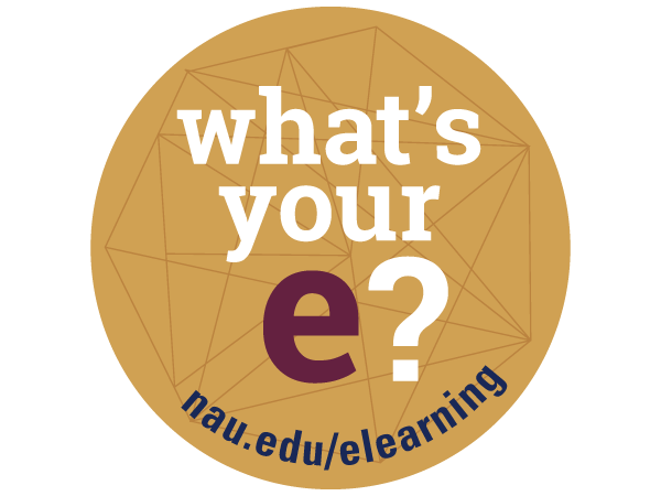 What's your e? nau.edu/elearning graphic