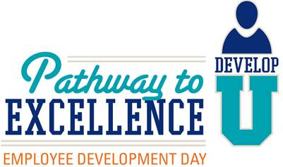 Employee Development Day, Pathway to Excellence: Develop U